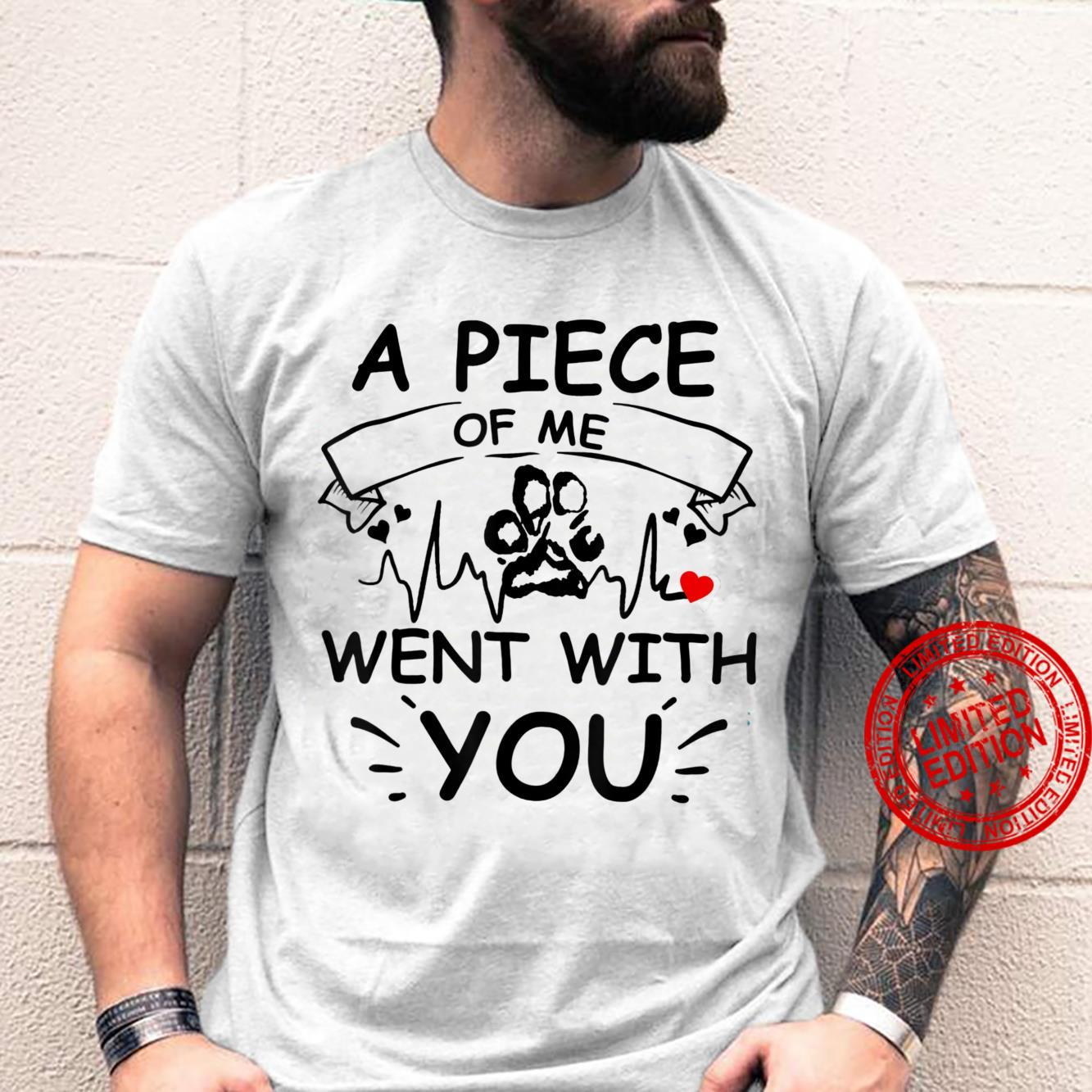 A Piece Of Me Went With You And Dog Paw Shirt