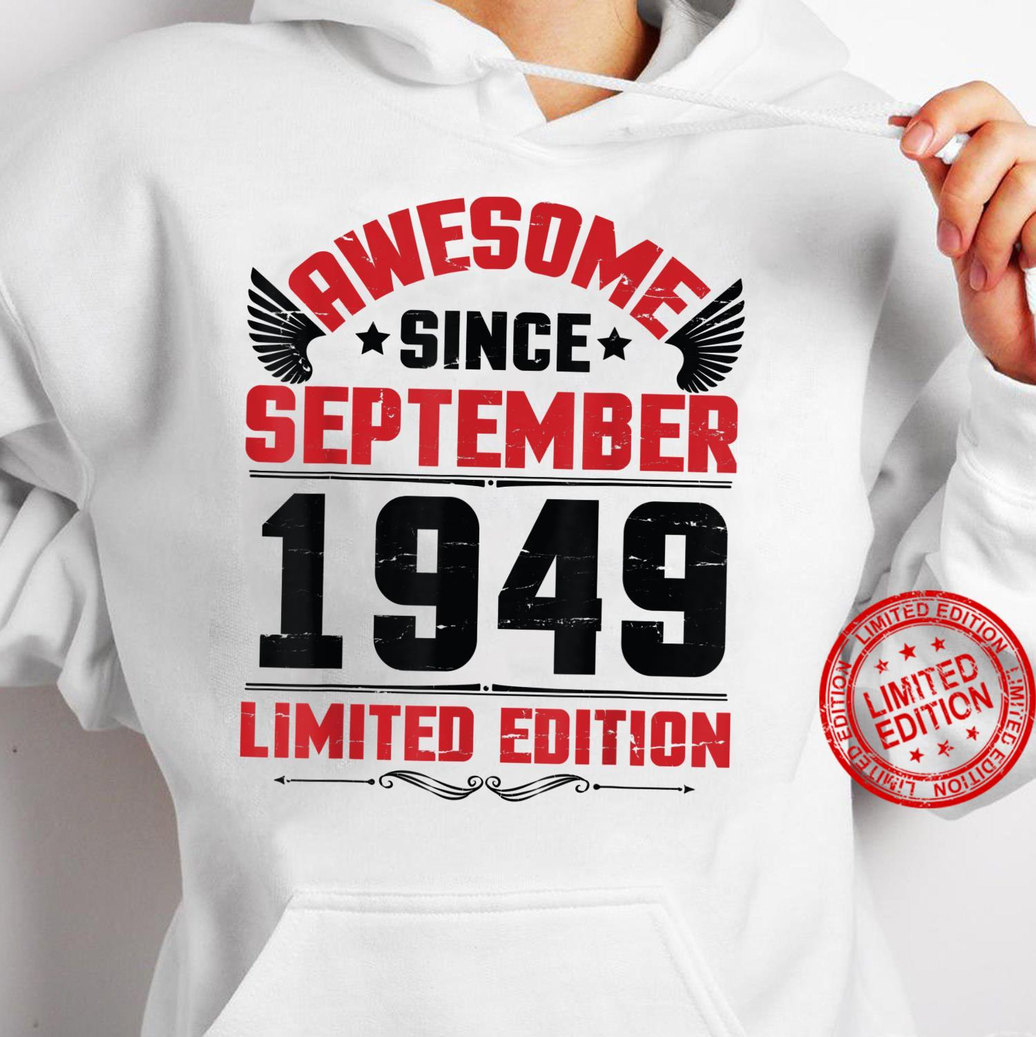 Awesome Since September 1949 Limited Edition Happy Birthday Shirt hoodie