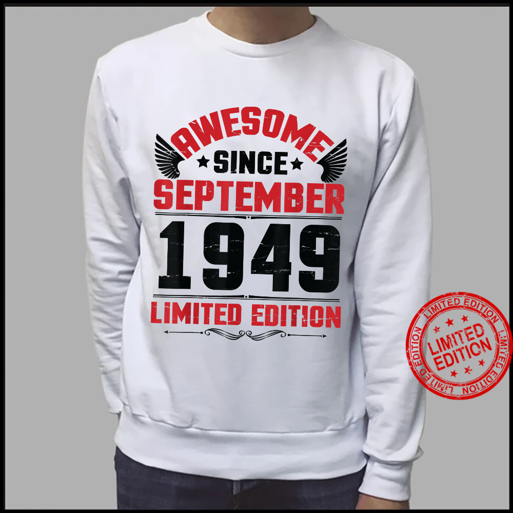 Awesome Since September 1949 Limited Edition Happy Birthday Shirt sweater