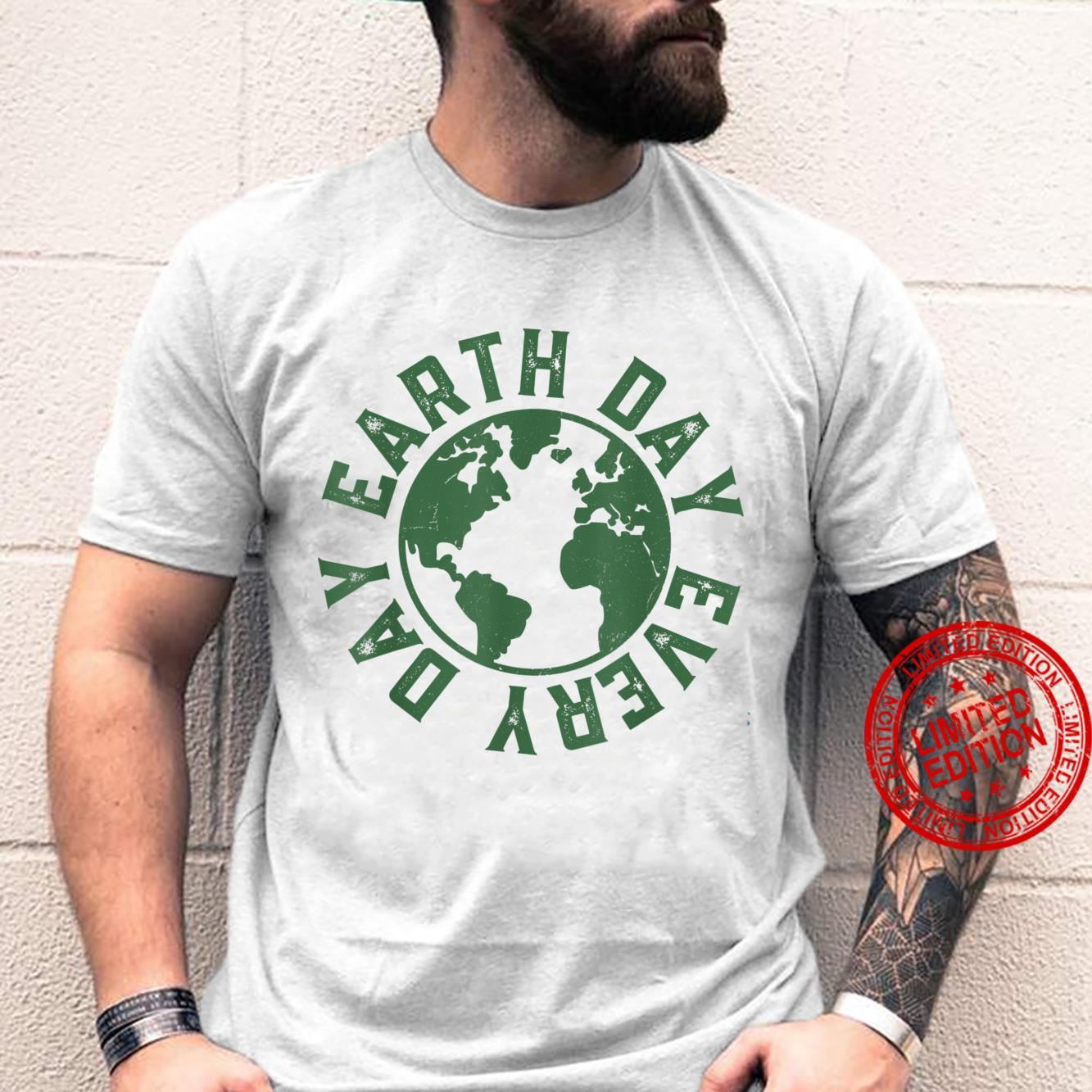 Earth Day Every Day Environmentalist Save The Planet 2021 Shirt