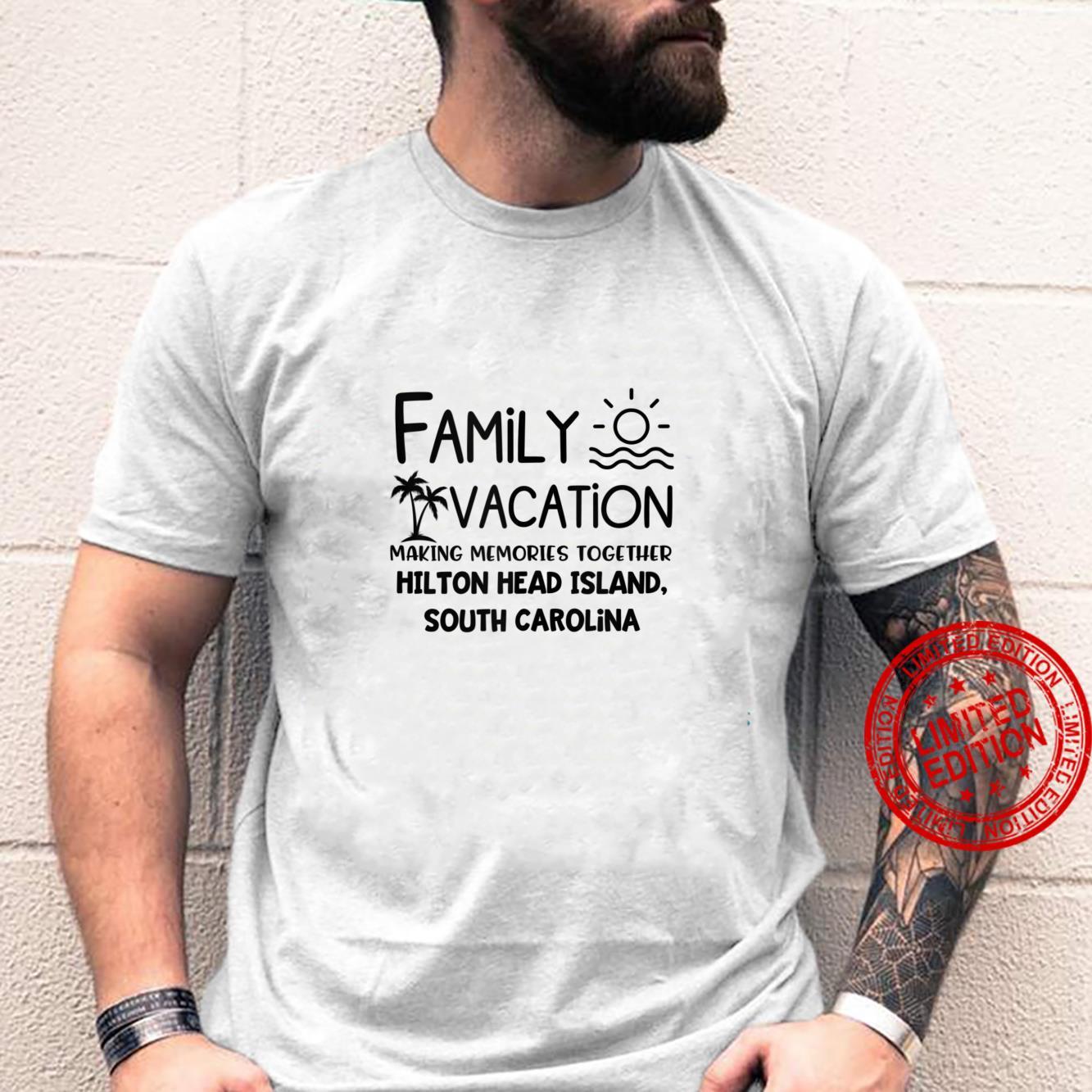 Family Vacation Hilton Head Island Making Memories Together Shirt