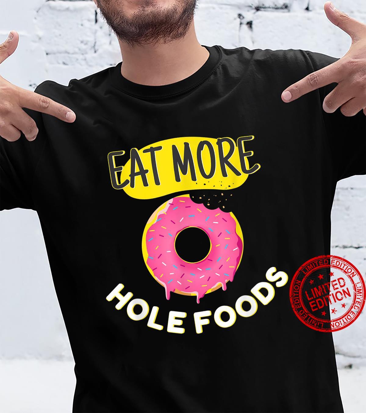 Funny Donut eat more hole foods cut doughnut novelty Shirt