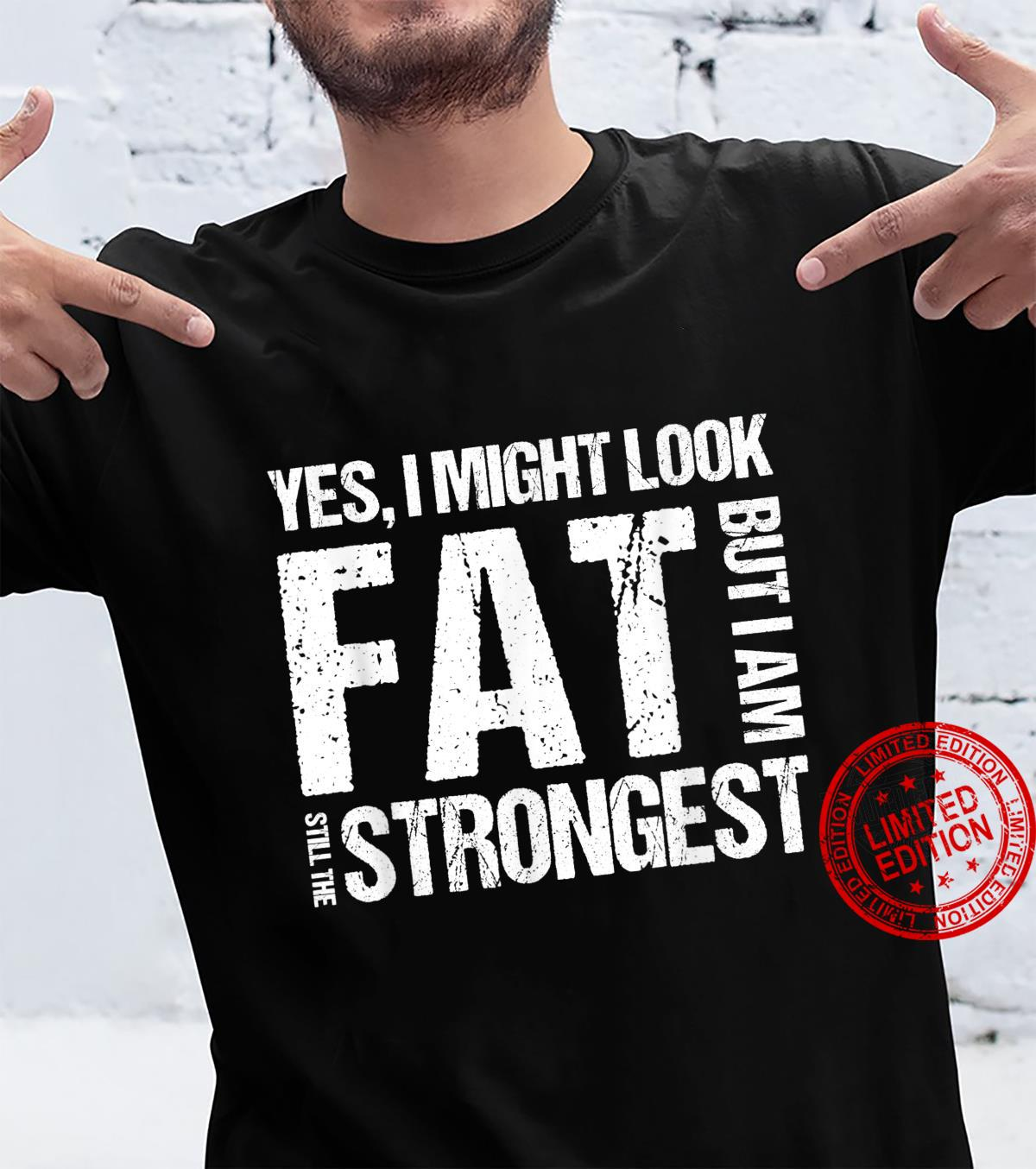 Funny Powerlifting Quote Fat But Strong Shirt