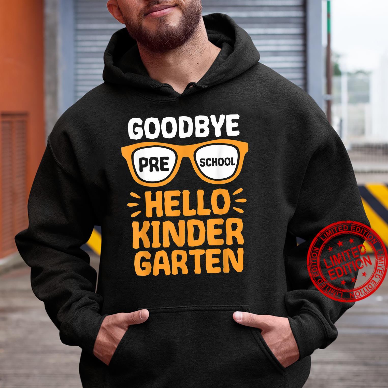Goodbye Preschool Hello Kindergarten School Teacher Student Shirt hoodie