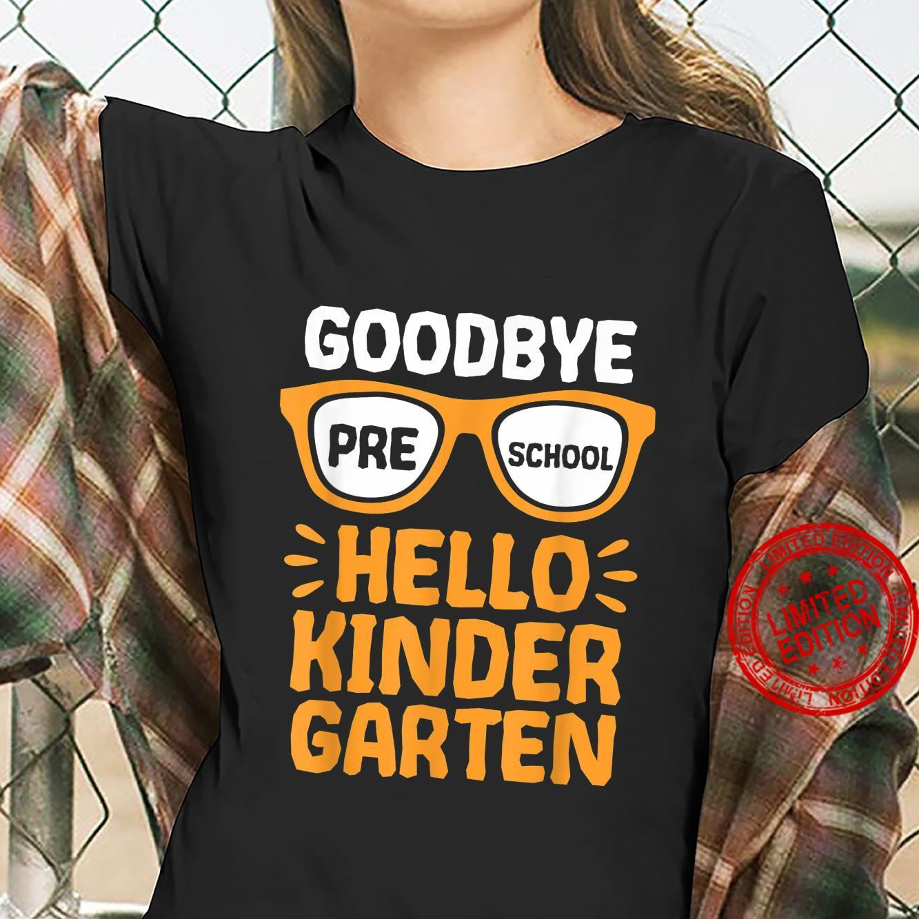 Goodbye Preschool Hello Kindergarten School Teacher Student Shirt ladies tee
