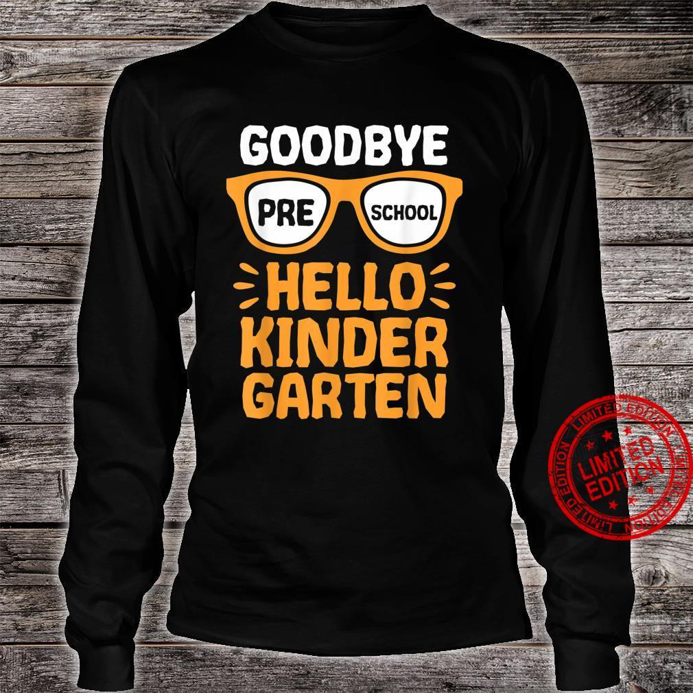Goodbye Preschool Hello Kindergarten School Teacher Student Shirt long sleeved
