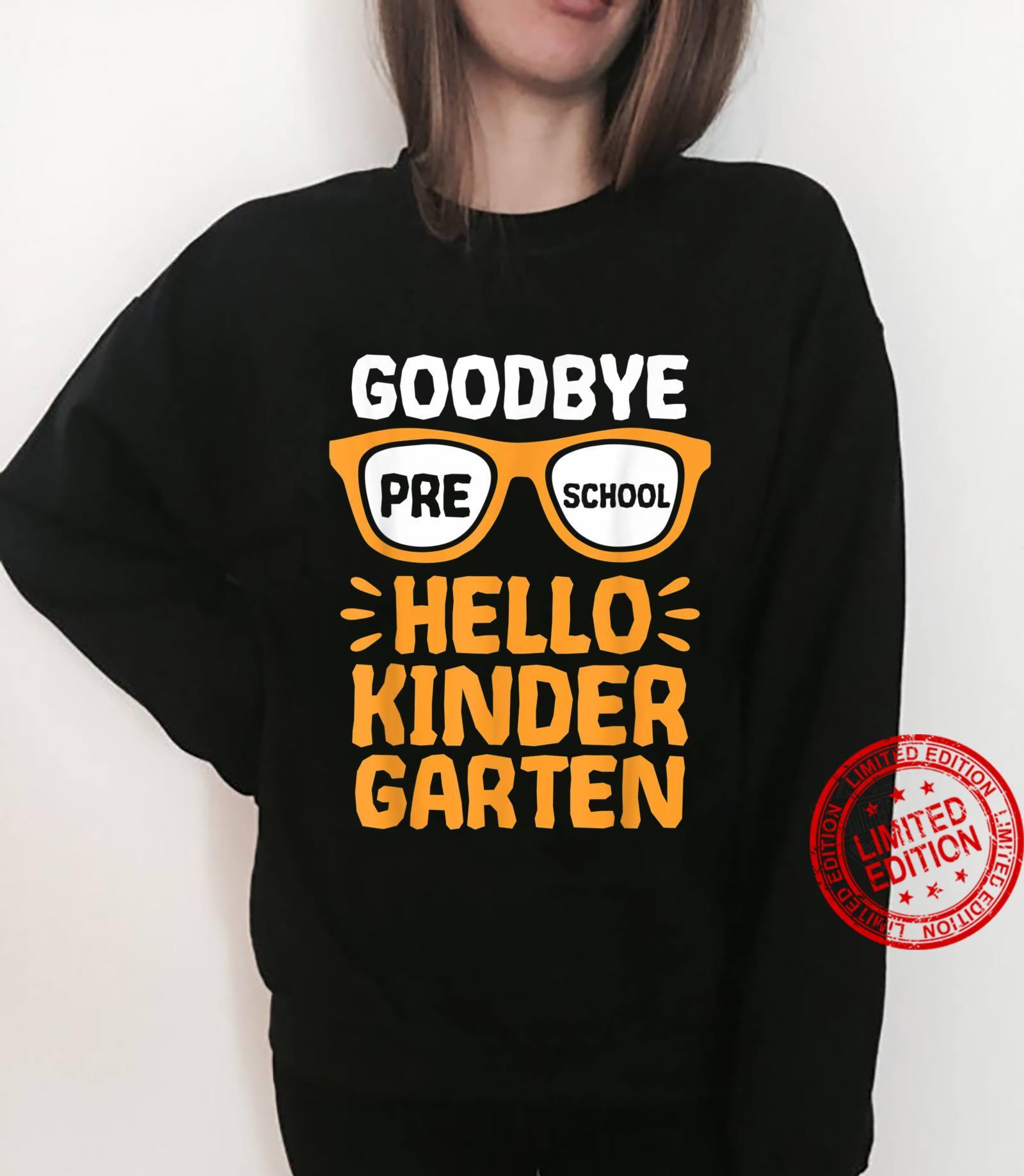 Goodbye Preschool Hello Kindergarten School Teacher Student Shirt sweater