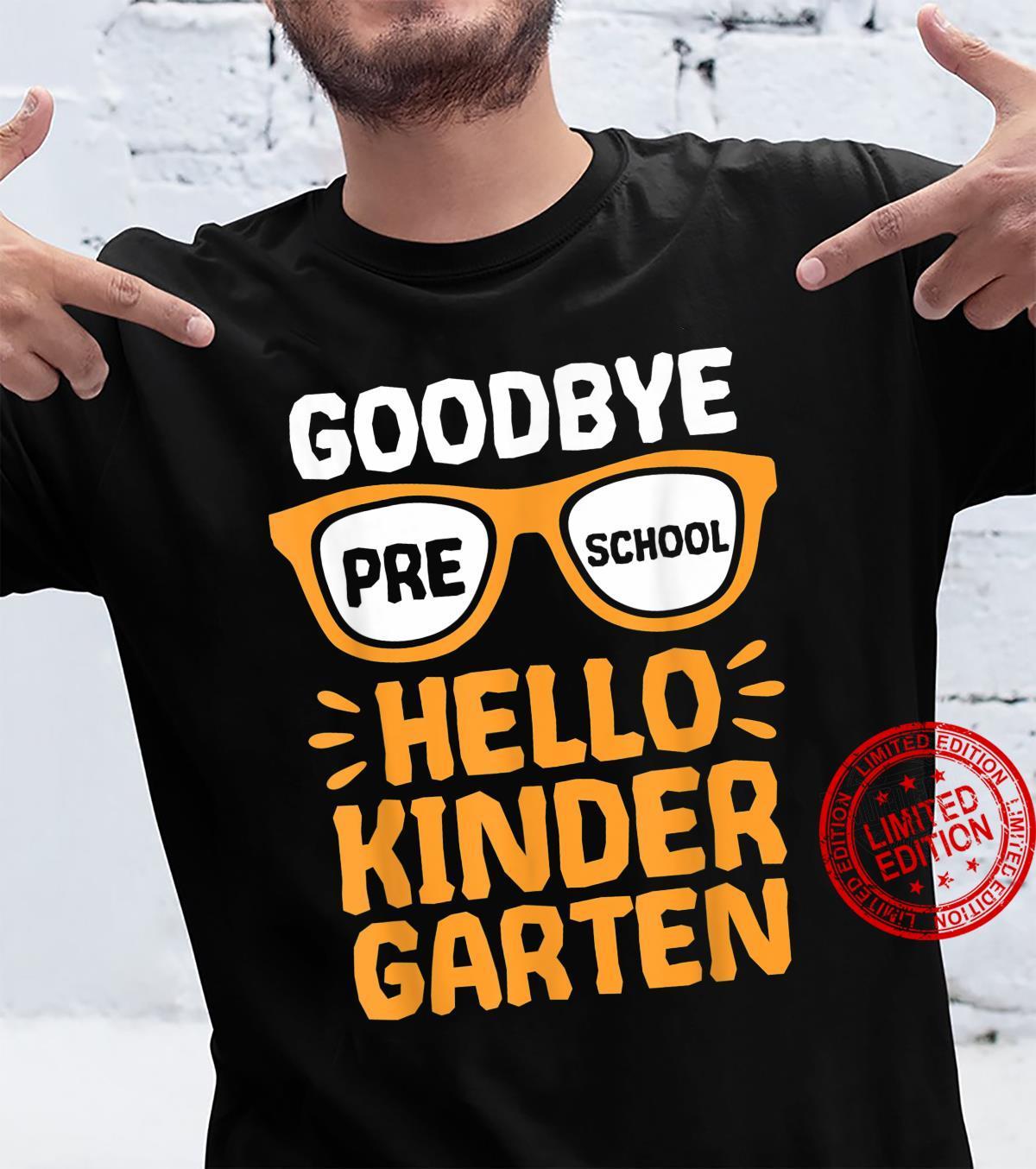 Goodbye Preschool Hello Kindergarten School Teacher Student Shirt