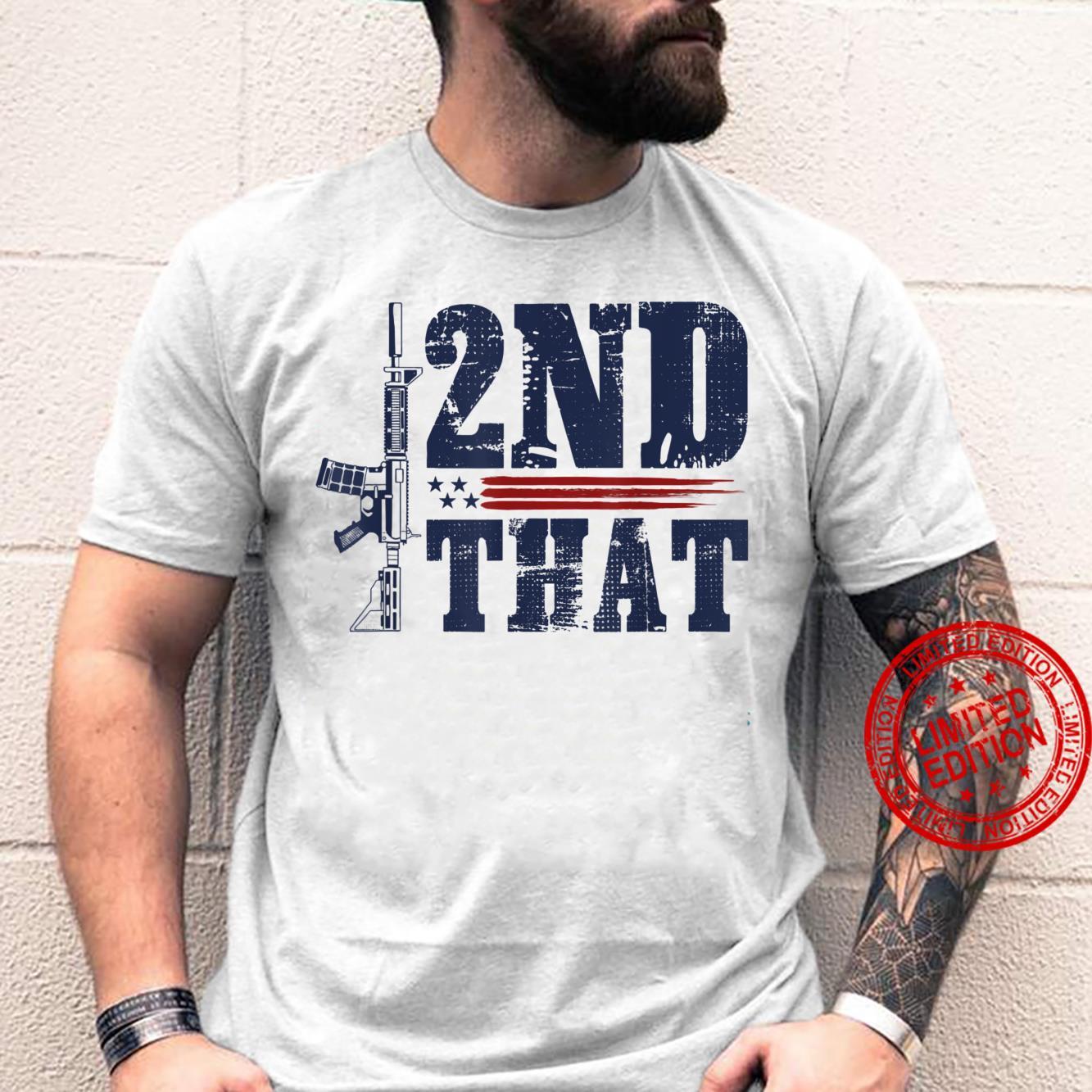 Gun Rights Patriotic 2nd Amendment American Flag I 2nd That Shirt