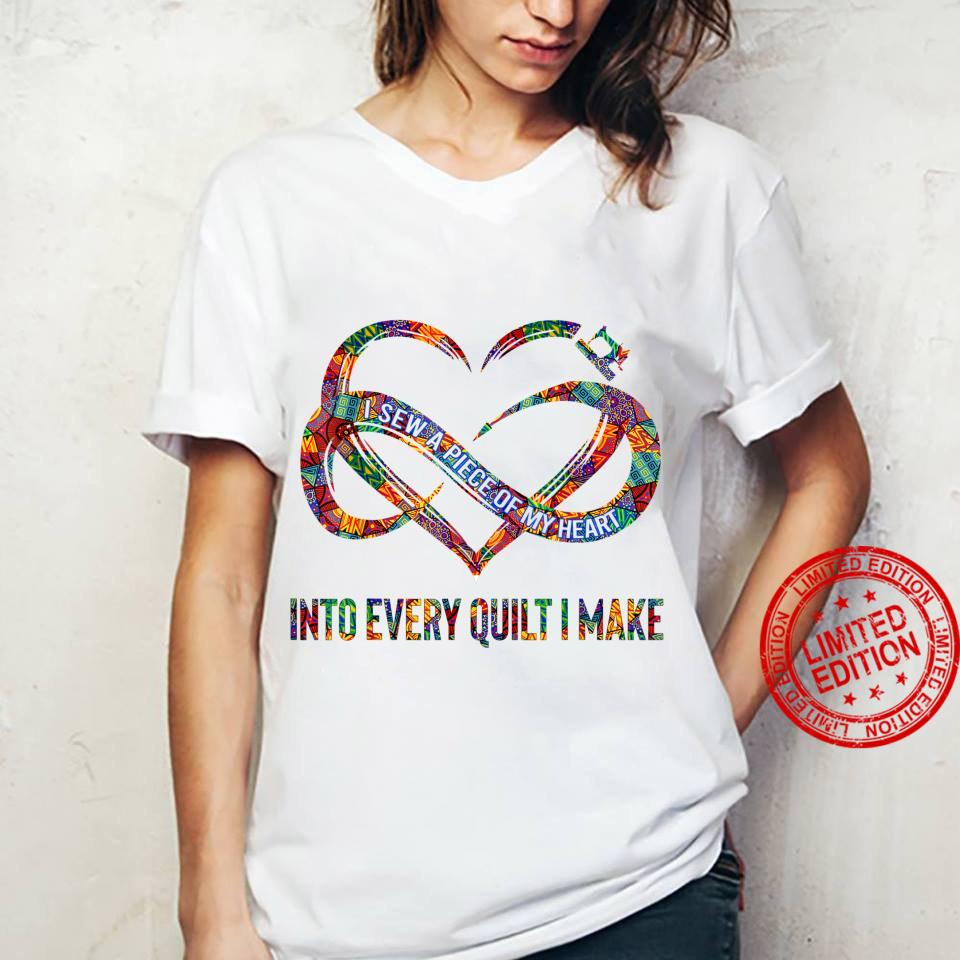 I Sew A Piece Of My Heart Into Every Quilt I Make Shirt ladies tee