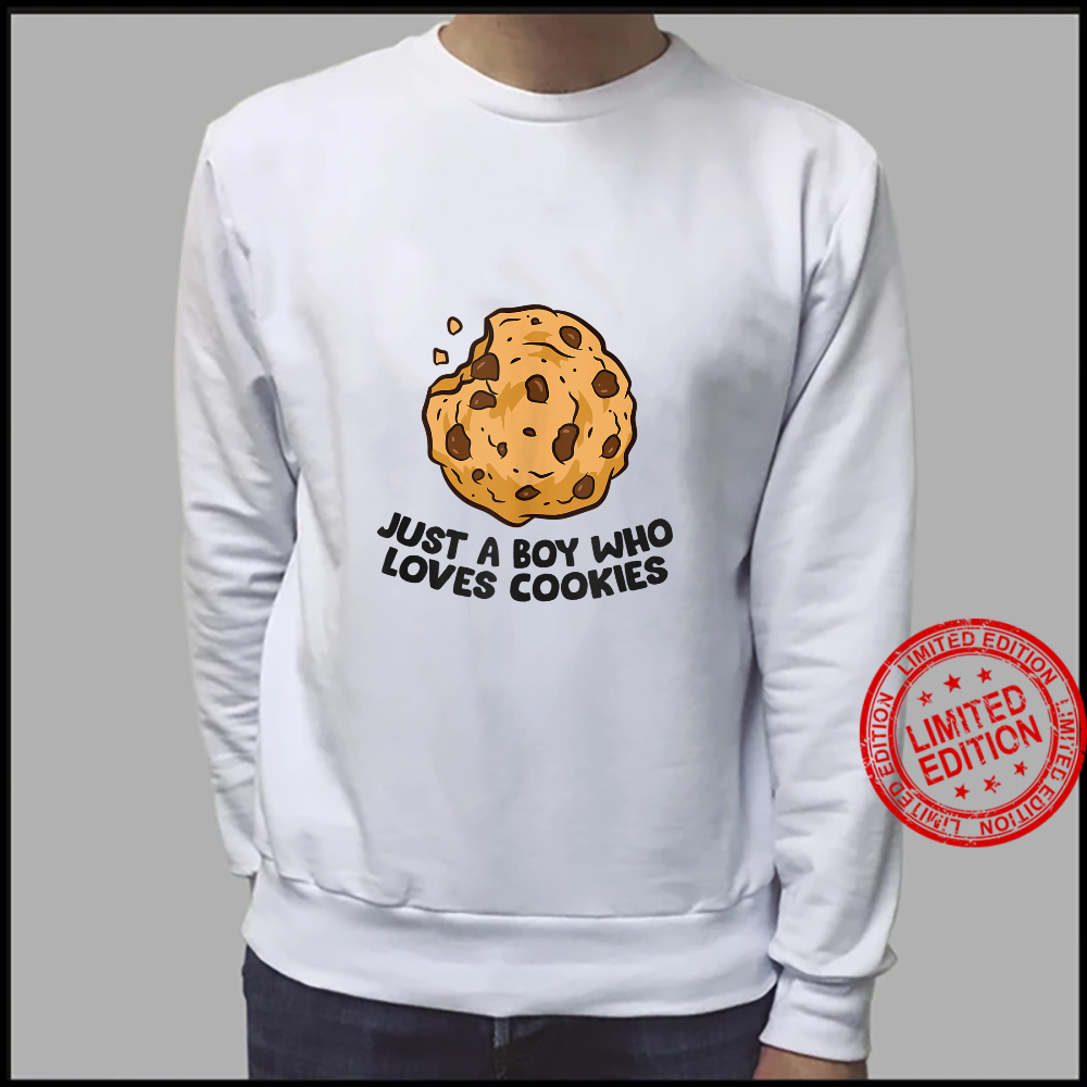 Just a Boy Who Loves Cookies Chocolate Chip Cookies Shirt sweater