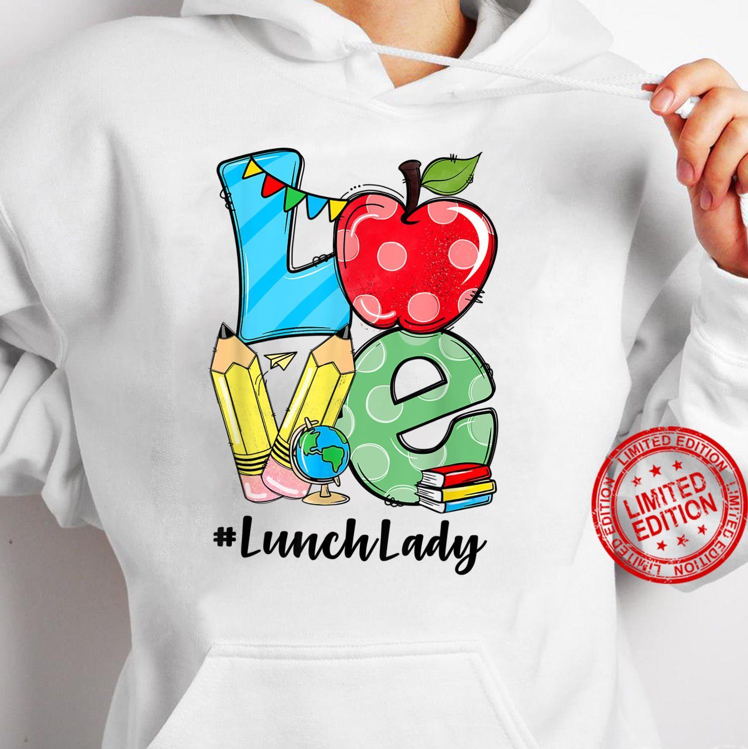 Love Lunch Lady Apples Back To School Teacher Shirt hoodie