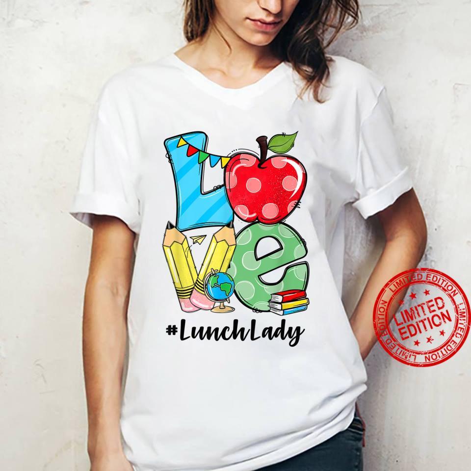 Love Lunch Lady Apples Back To School Teacher Shirt ladies tee