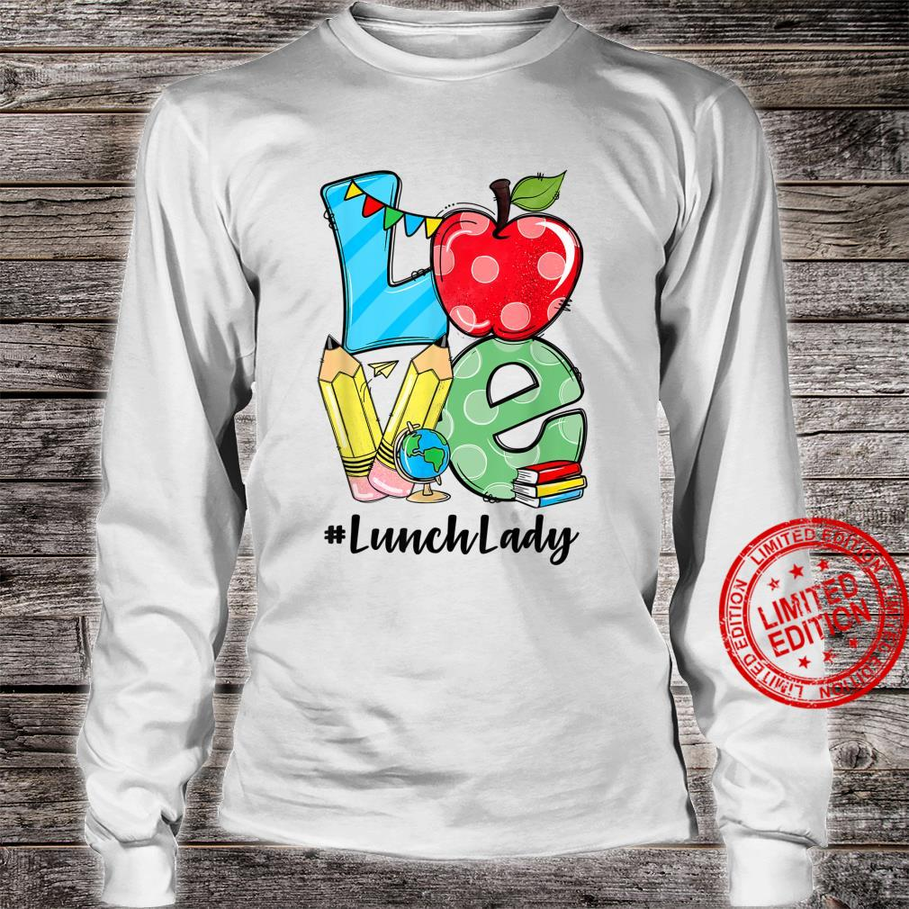 Love Lunch Lady Apples Back To School Teacher Shirt long sleeved