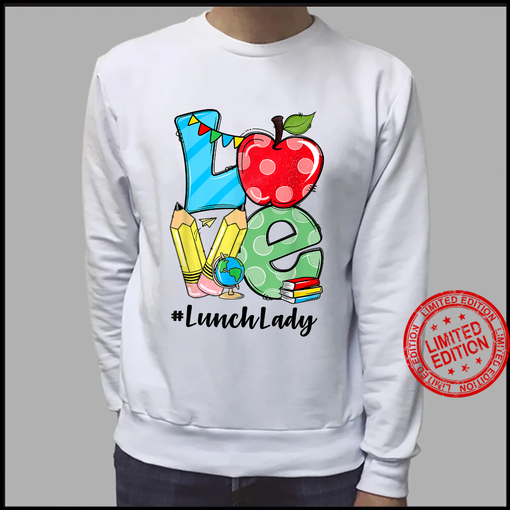 Love Lunch Lady Apples Back To School Teacher Shirt sweater
