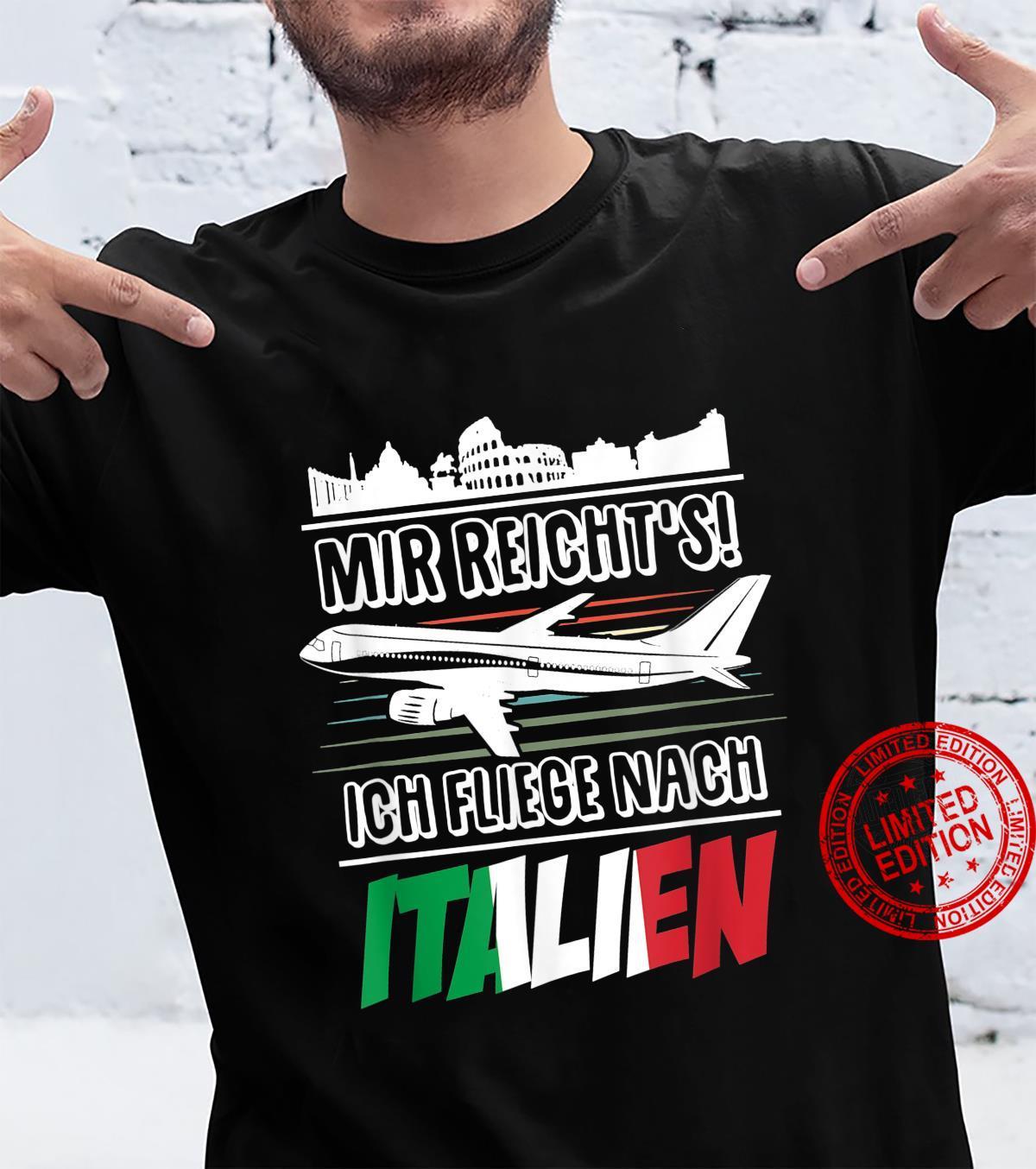 Lustiges Urlaub Urlaubs Mir Reichts Ich Fliege Nach Italien Shirt