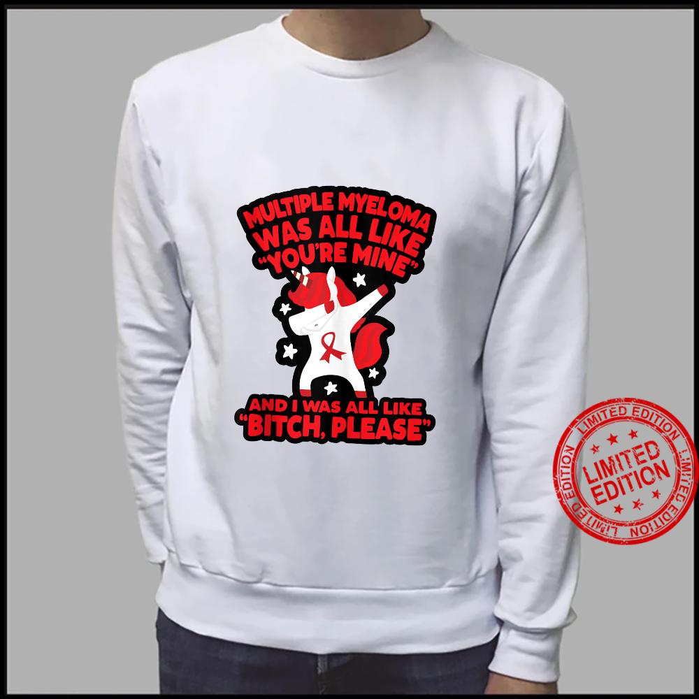 Multiple Myeloma Bitch Please Quote Unicorn Shirt sweater