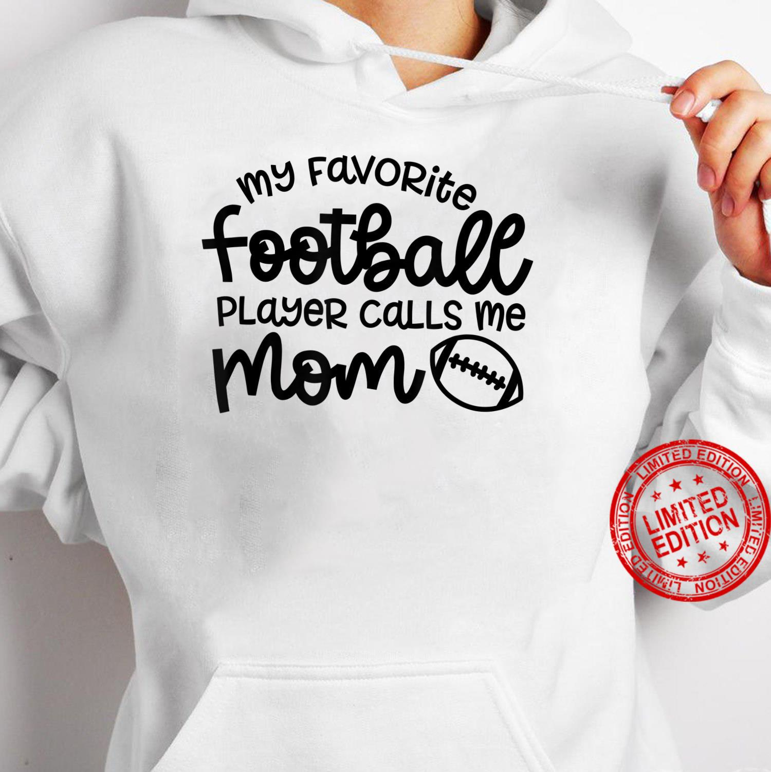 My Favorite Football Player Calls Me Mom Cute Shirt hoodie