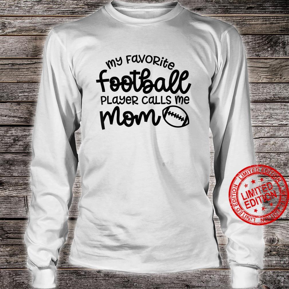 My Favorite Football Player Calls Me Mom Cute Shirt long sleeved