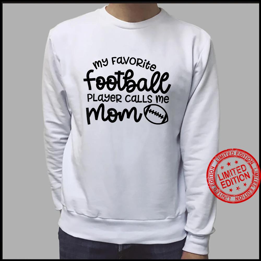 My Favorite Football Player Calls Me Mom Cute Shirt sweater