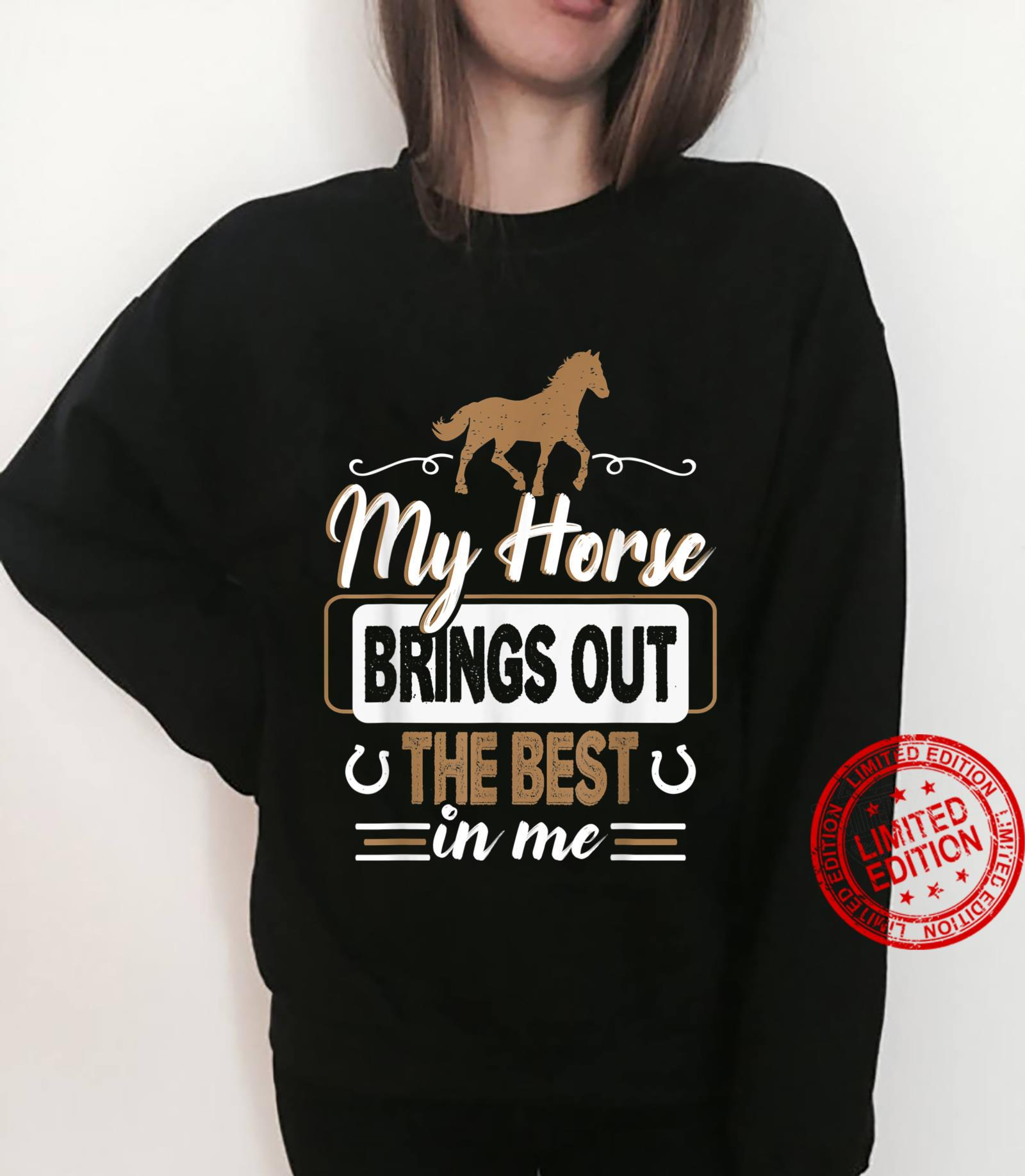 My horse Brings Out The Best In Me Horse Shirt sweater
