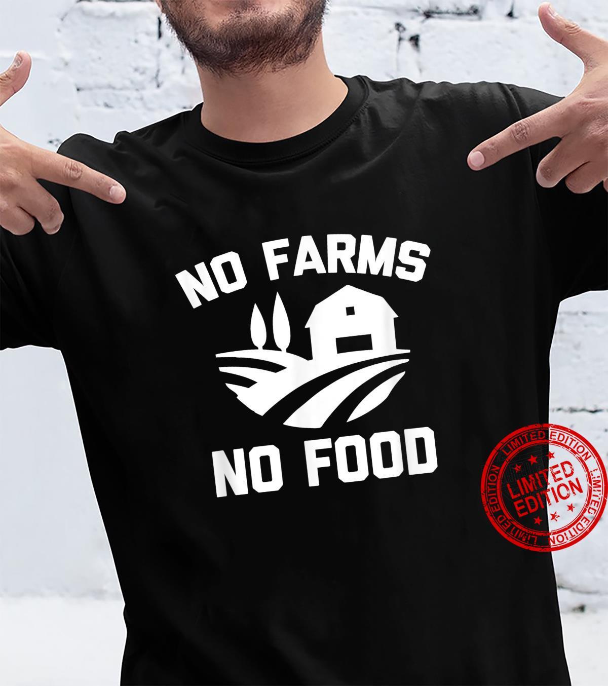 No Farms, No Food farmer activist farm farming Shirt