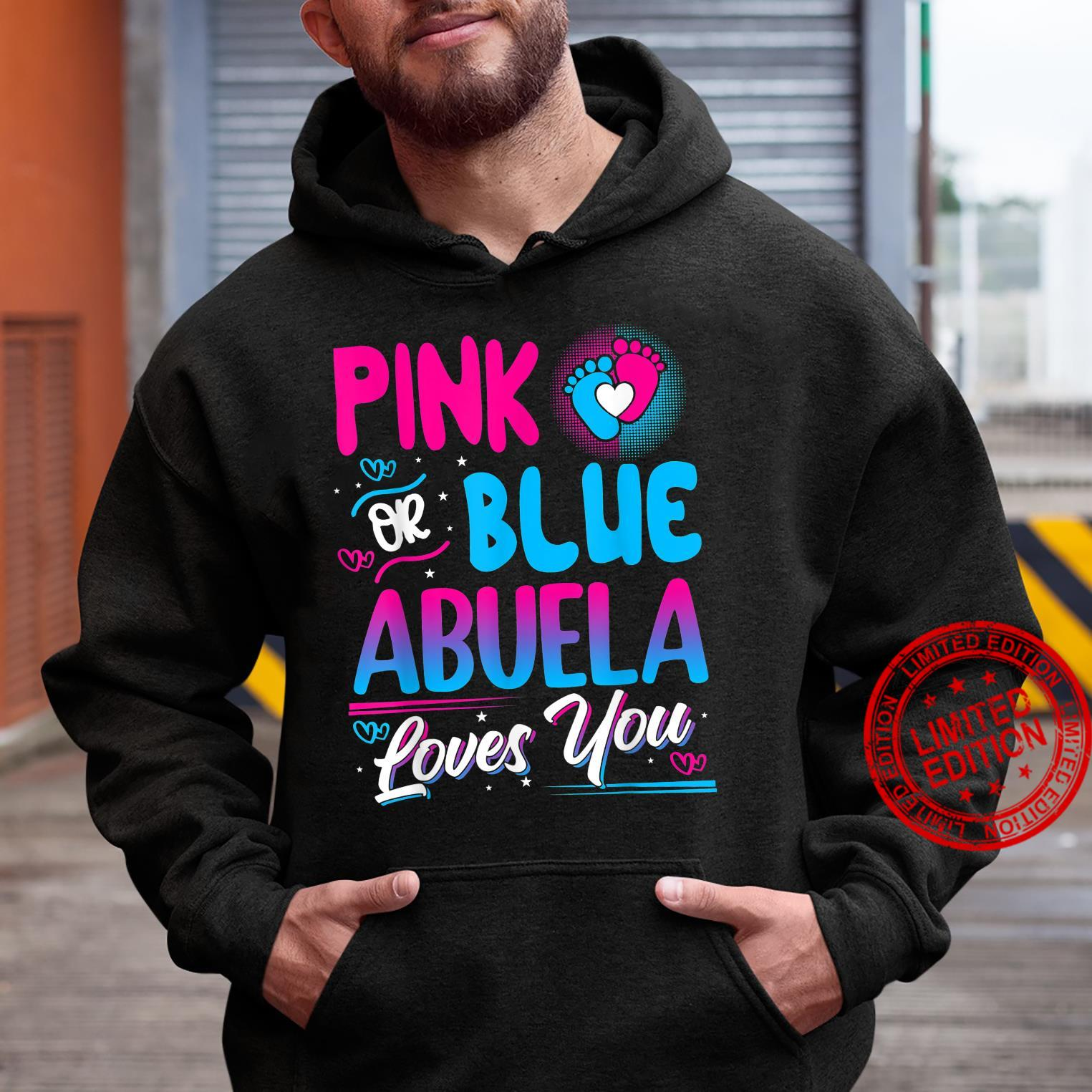 Pink Or Blue Abuela Loves You New Baby Shirt hoodie