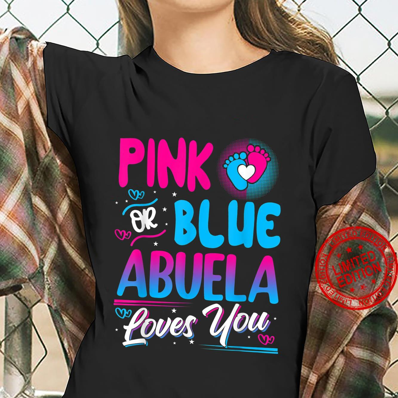 Pink Or Blue Abuela Loves You New Baby Shirt ladies tee