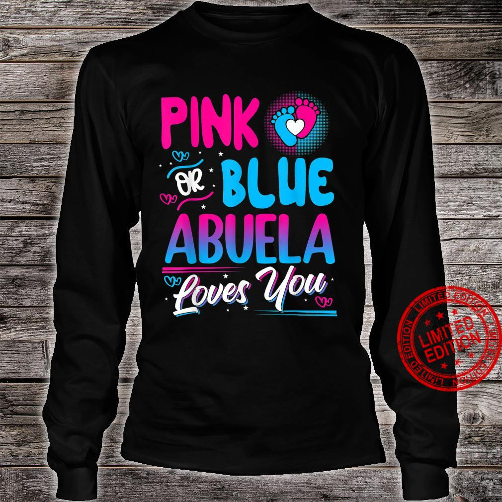 Pink Or Blue Abuela Loves You New Baby Shirt long sleeved
