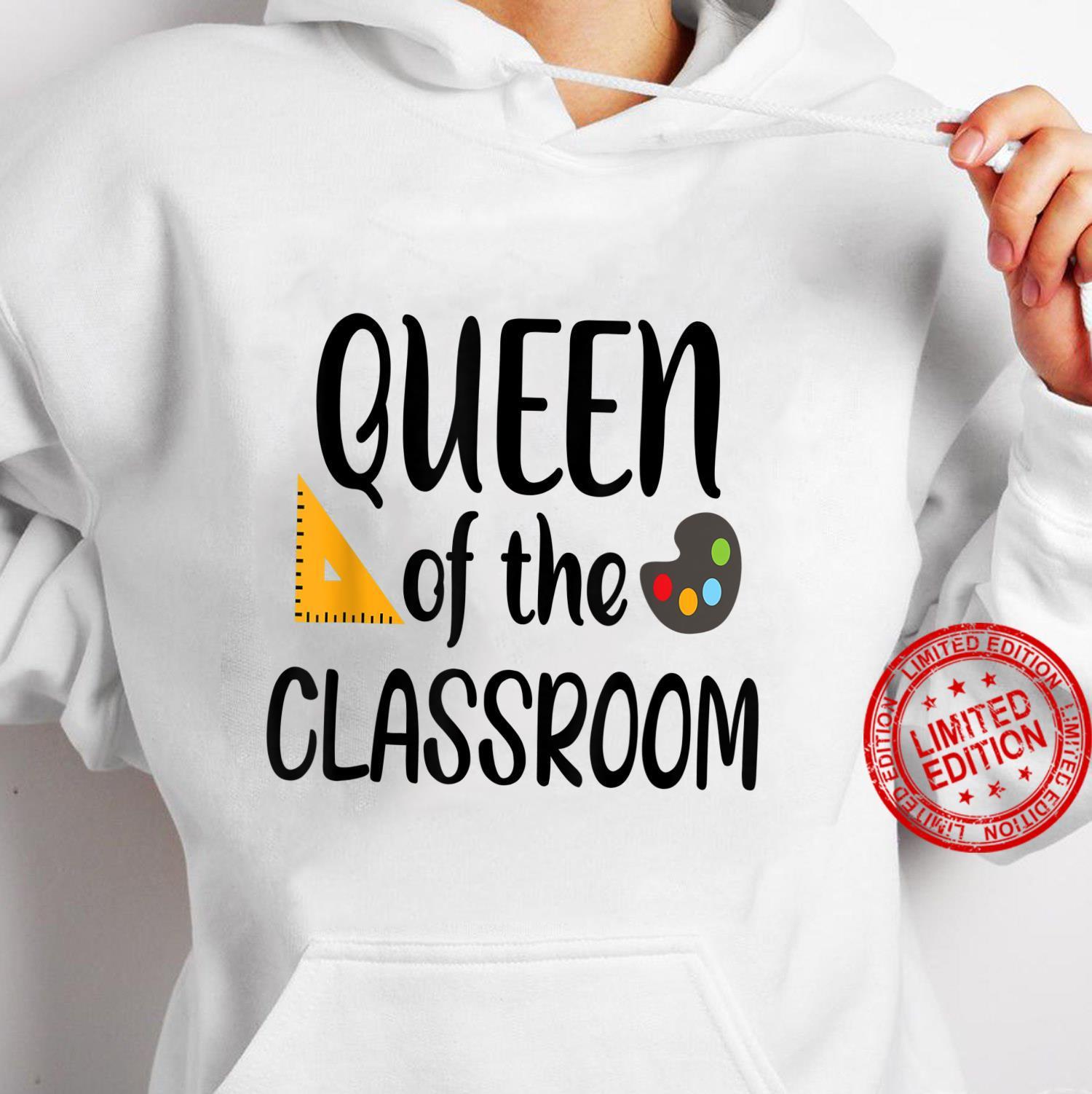 Queen of the classroom Shirt hoodie