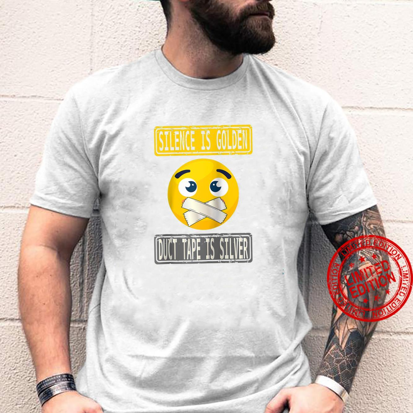 Silence Is Golden, Duct Tape Is Silver Design Shirt