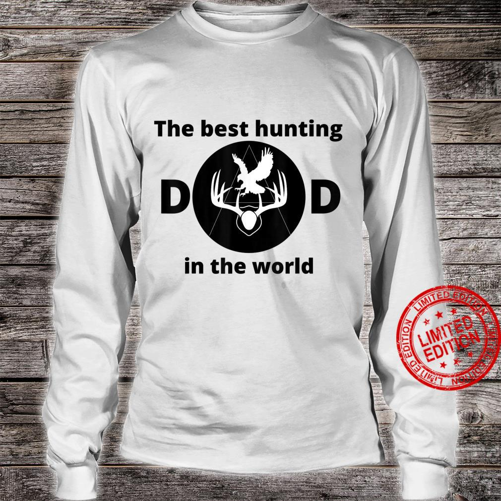 The best hunting dad in the world Shirt long sleeved