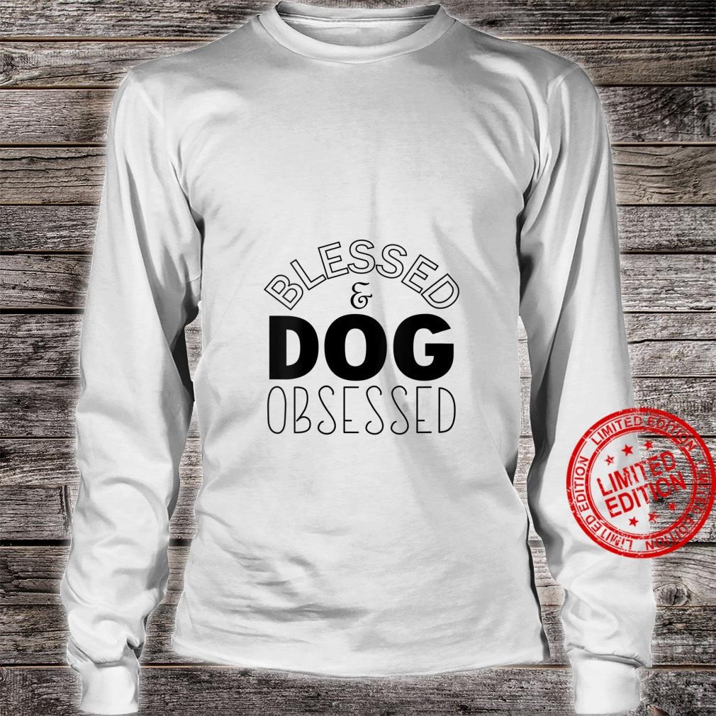 Womens Blessed And Dog Obsessed Dog Shirt long sleeved