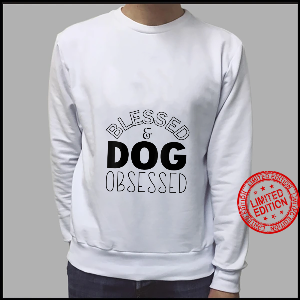 Womens Blessed And Dog Obsessed Dog Shirt sweater