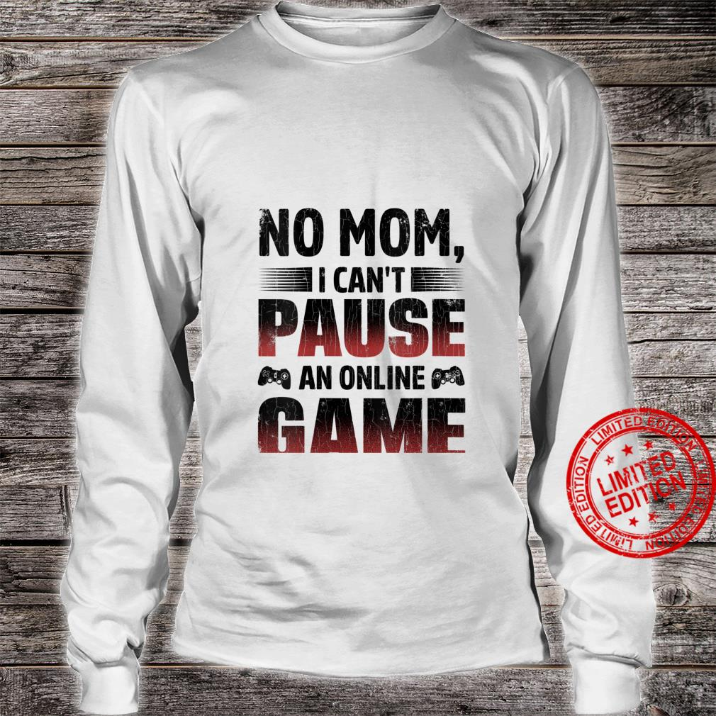 Womens Gamer I Can't Pause An Online Game Shirt long sleeved