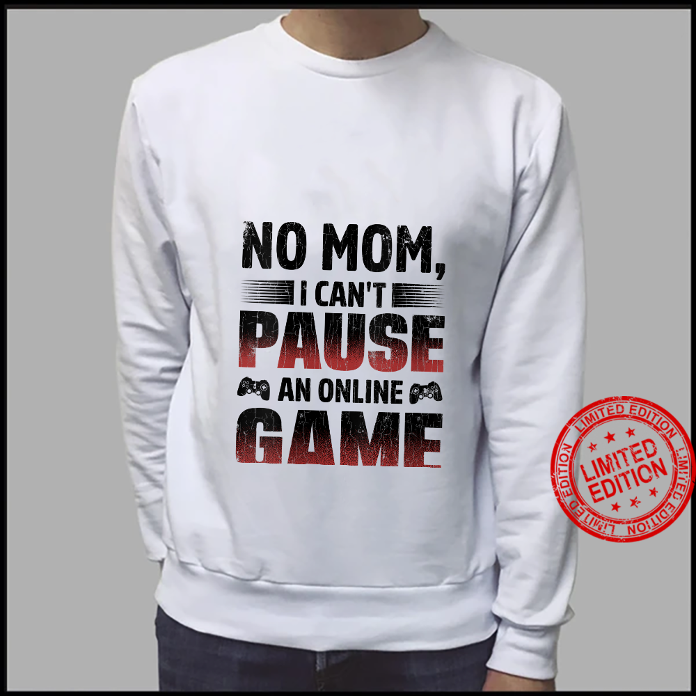 Womens Gamer I Can't Pause An Online Game Shirt sweater