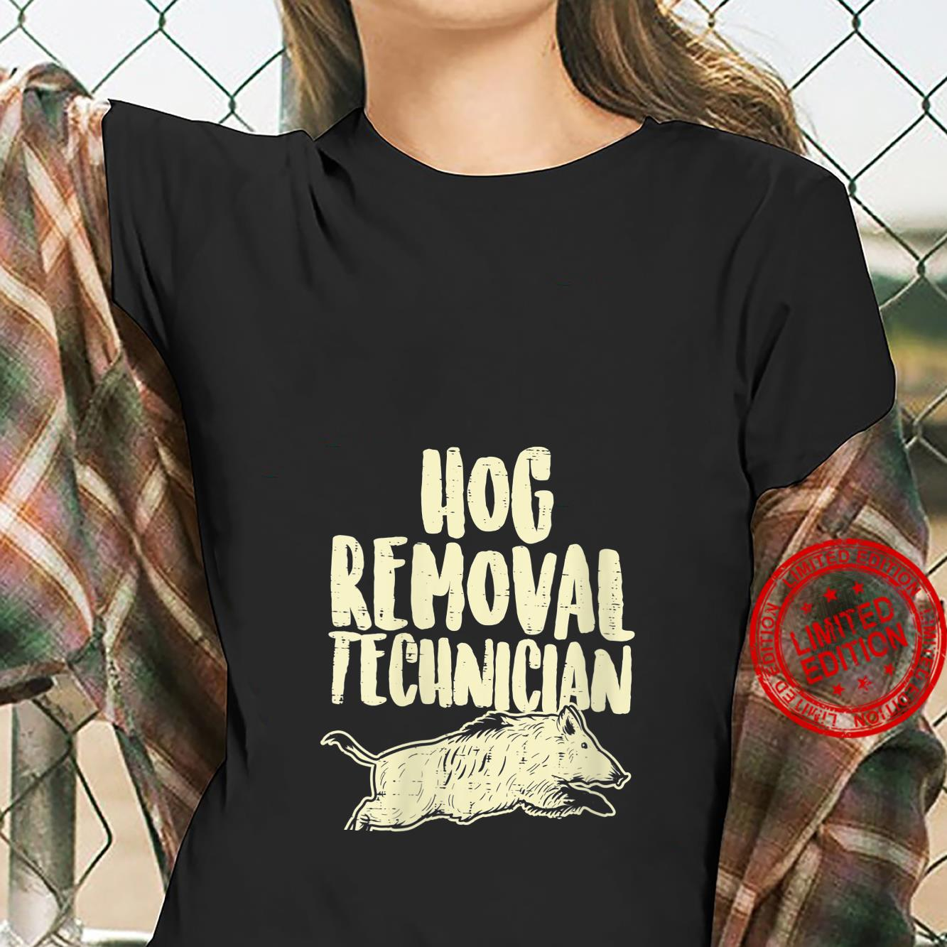 Womens Hog Removal Technician Wild Boar Pig Hunt Hunter Dad Shirt ladies tee