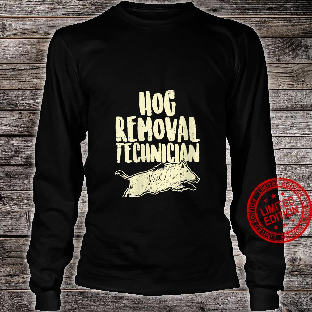 Womens Hog Removal Technician Wild Boar Pig Hunt Hunter Dad Shirt long sleeved