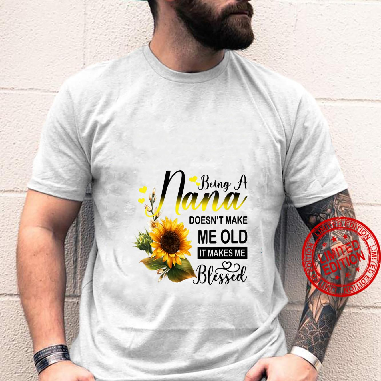 Womens being a nana doesn't make me old it makes me blessed wise Shirt