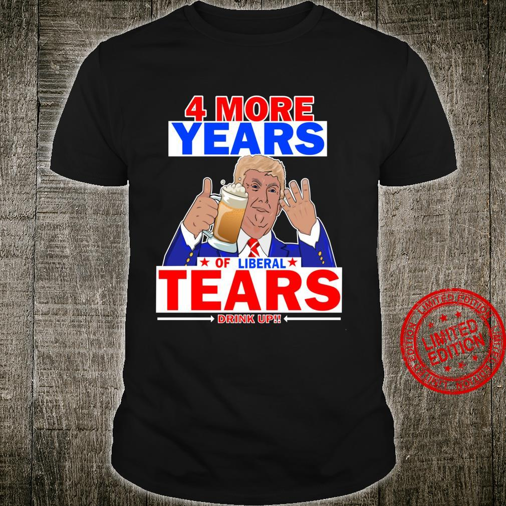 Best Pro Trump 4 More Years Of Liberal Tears 2020 Beer Shirt