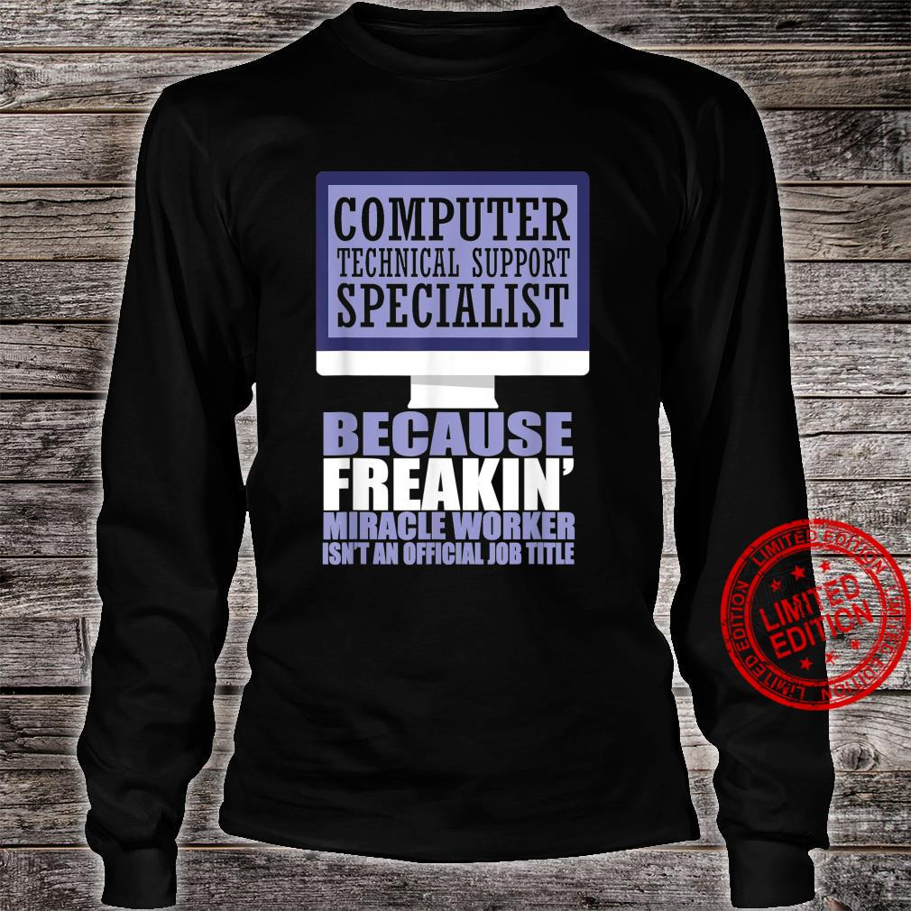 Computers Computer Technical Support Specialist Shirt long sleeved