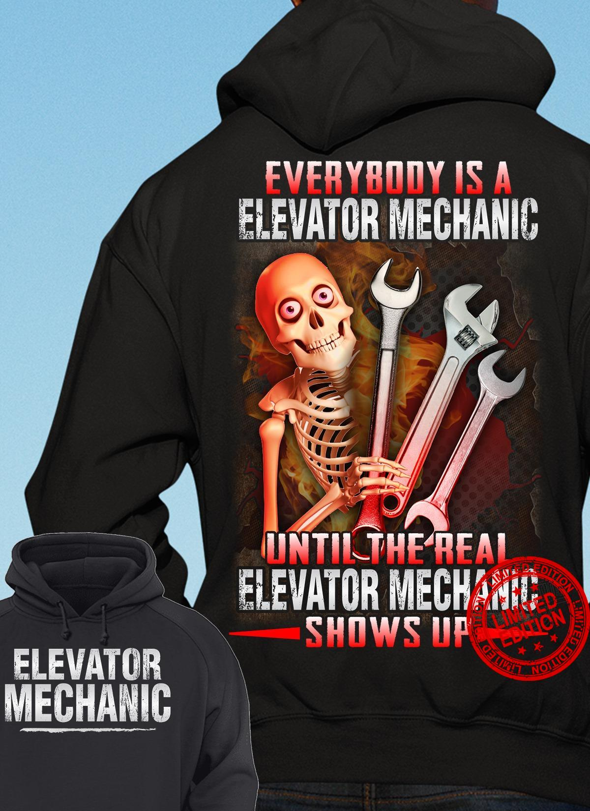 Everybody Is A Elevator Mechanic Until The Real Elevator Mechanic Shows Up Shirt