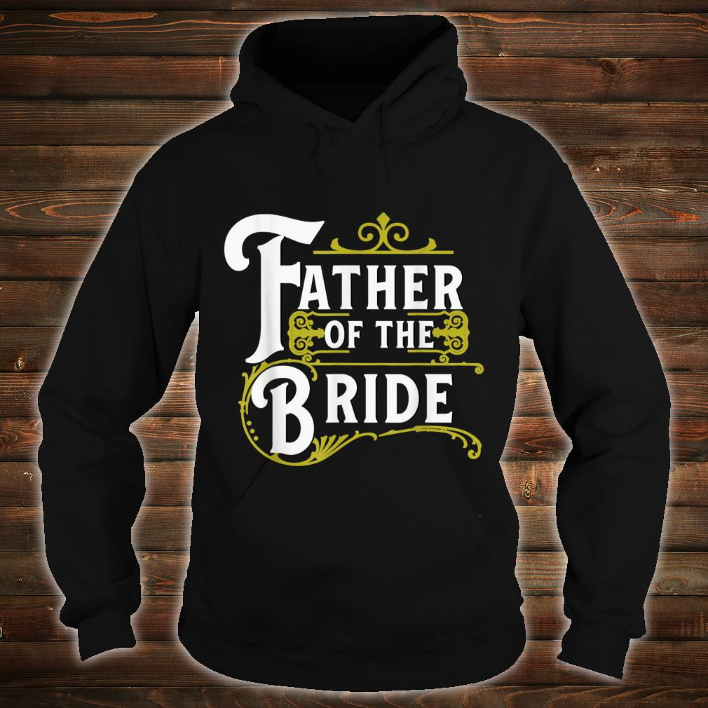 Father Of The Bride Wedding Party Shirt hoodie