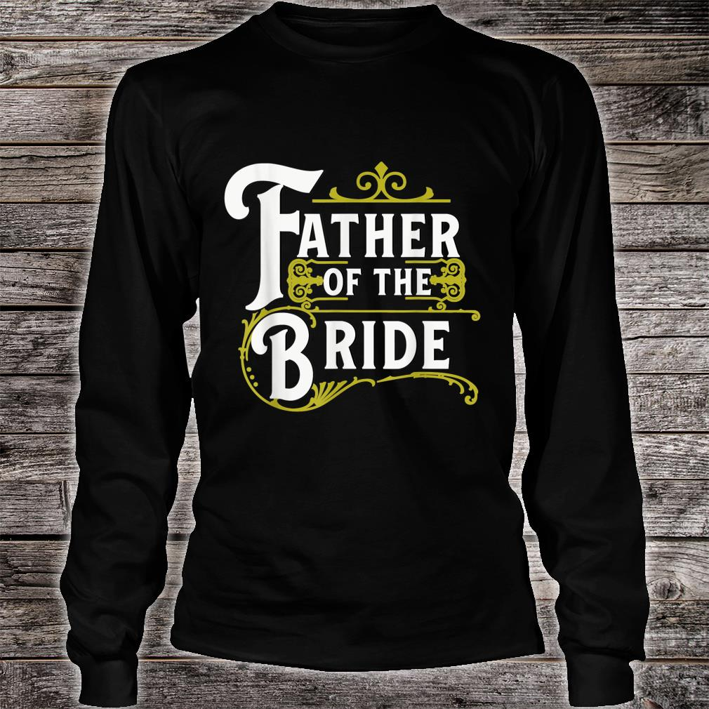 Father Of The Bride Wedding Party Shirt long sleeved