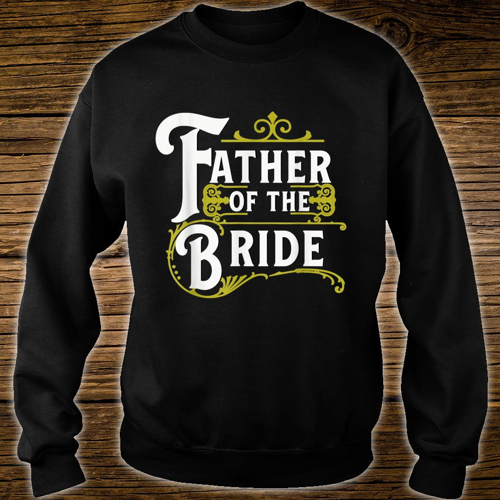 Father Of The Bride Wedding Party Shirt sweater