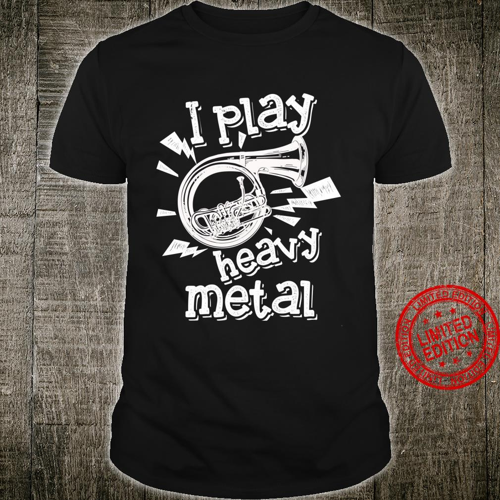 Funny I Play Heavy Metal For Orchestra Players Shirt