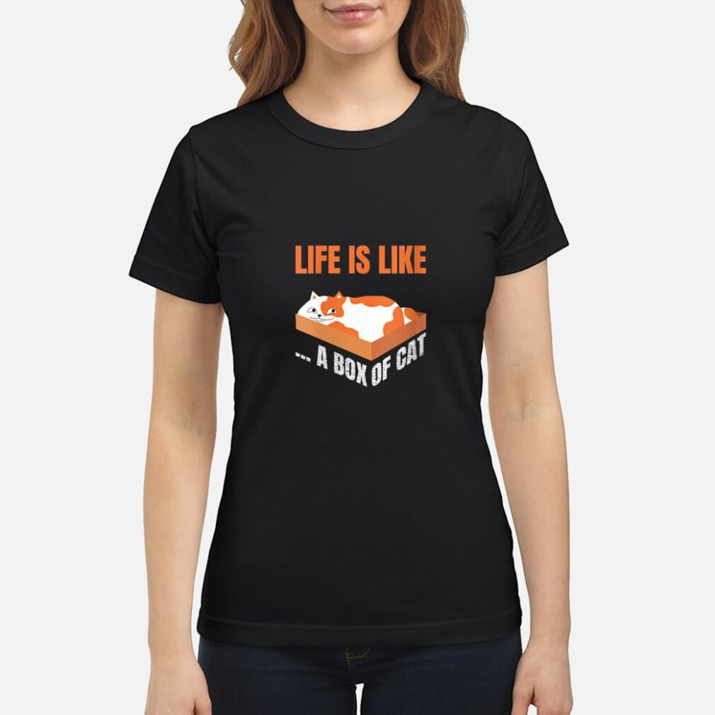 Funny Life Is Like A Box Of Cat Cat Shirt ladies tee