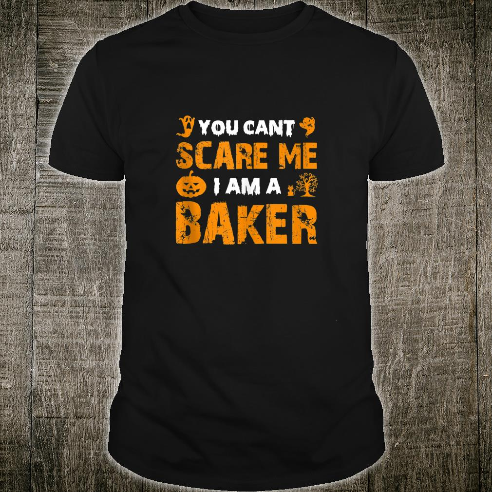Halloween You Can't Scare A Baker Costume Quote Shirt