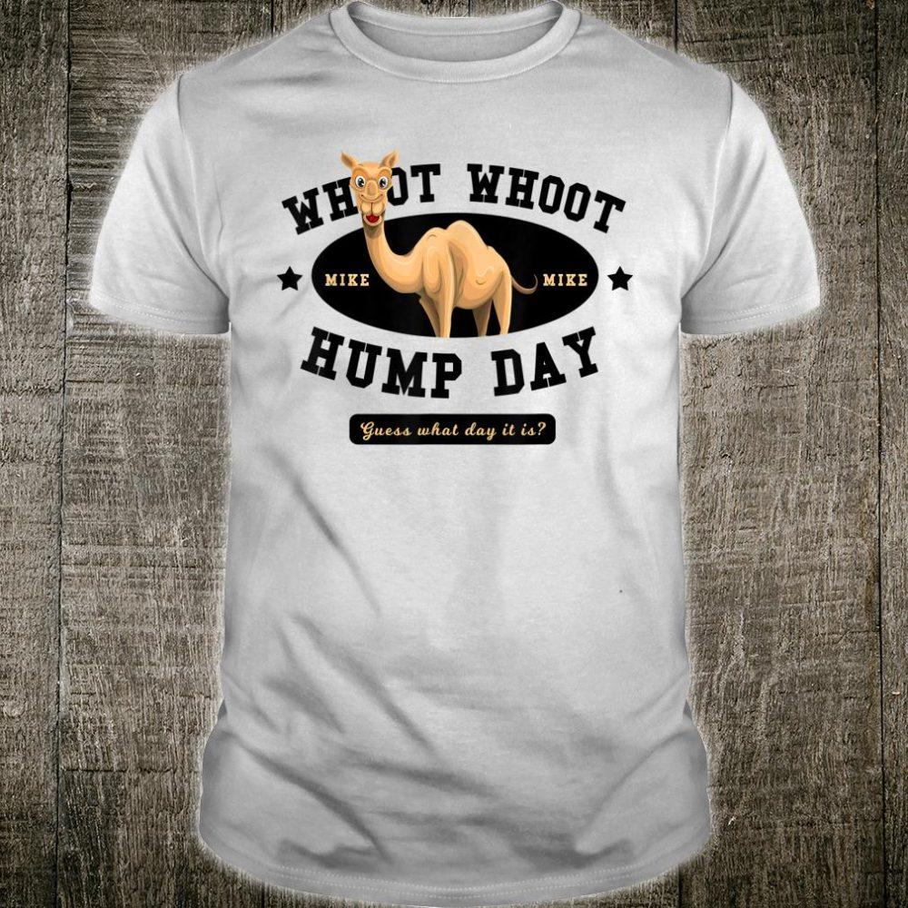 Hump Day Shirt Guess What Day It Is shirt Shirt