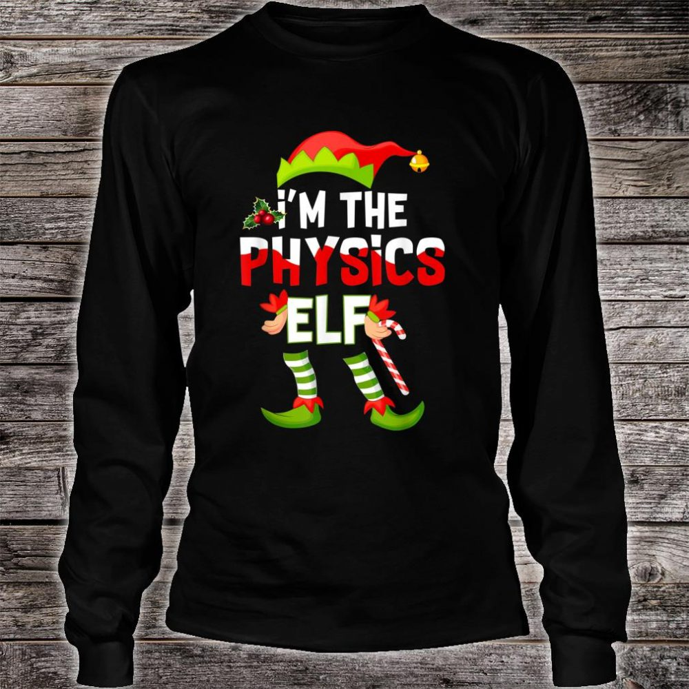 I'm The Physics Elf Christmas Matching Pajamas Shirt Shirt long sleeved